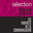 Sélection 2019 - Les Trophées de la Communication